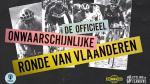 Wie wint De Officieel Onwaarschijnlijke Ronde van Vlaanderen?